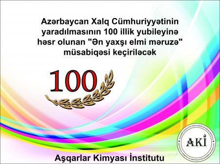 """Azərbaycan Xalq Cümhuriyyətinin yaradılmasının 100 illik yubileyinə həsr olunan """"Ən yaxşı elmi məruzə"""" müsabiqəsi keçiriləcək"""